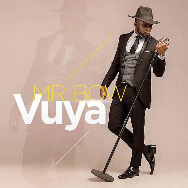 Resultado de imagem para Mr. Bow - Vuya