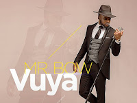 Mr. Bow - Vuya (Afro Soul)  [Download]