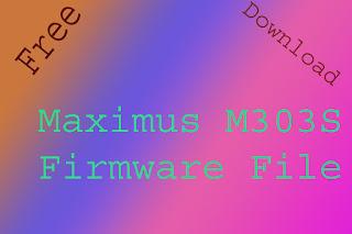Maximus M303M Firmware file 100% working