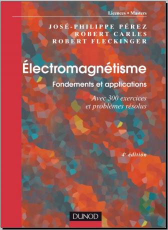 Livre : Électromagnétisme - Fondements et applications Avec 300 exercices et problèmes résolus