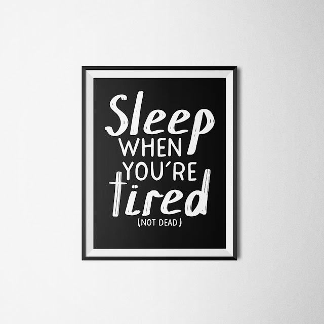 Sleep When You're Tired Not Dead || Free A4 Printable