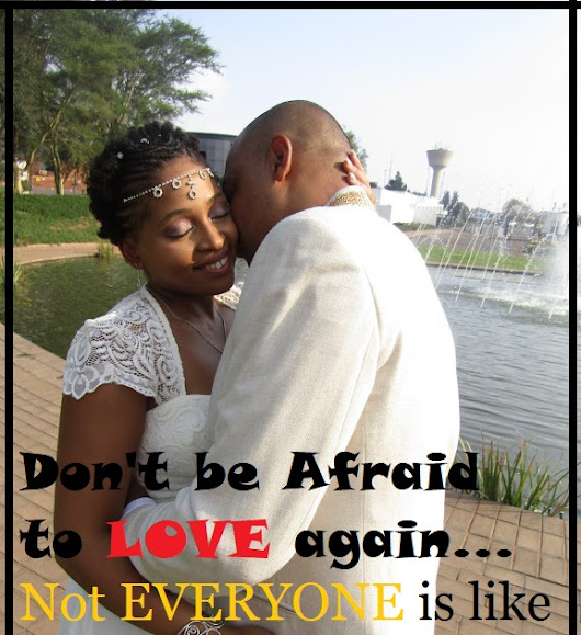 Don't be Afraid to Love again... not everyone is like your ex #Fact