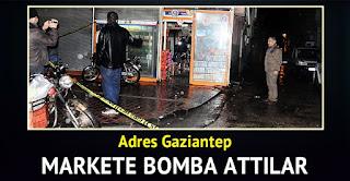 Gaziantepte markete bombalı saldırı yapıldı.