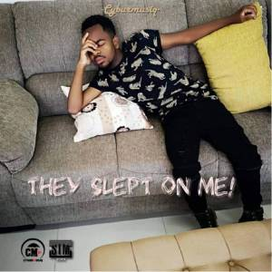 CyburmusiQ – They Slept On Me! (ALBUM)