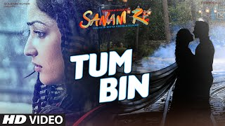 Tum Bin VIDEO SONG _ SANAM RE _ Pulkit Samrat, Yami Gautam, Divya Khosla Kumar _ T-Series