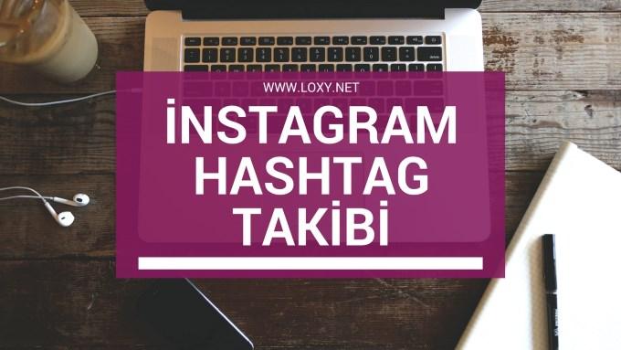 instagram hashtag takip özelliği nedir