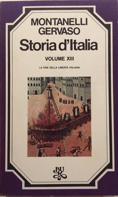 Indro Montanelli, Roberto Gervaso - Storia d'Italia. Volume XIII. La fine della libertà italiana. Anno 1975. Rizzoli - Editore, Milano