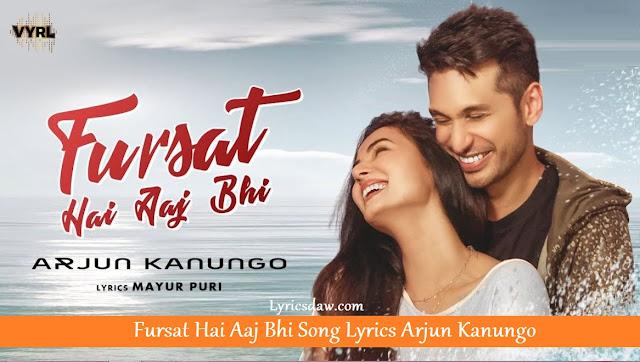 Fursat Hai Aaj Bhi Lyrics In Hindi