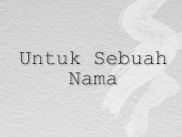 UNTUK SEBUAH NAMA