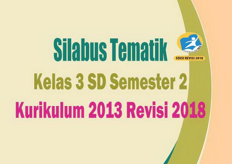 Download Silabus Tematik Kelas 3 SD Semester 2 Kurikulum ...