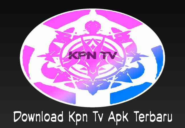 Cara Download Aplikasi Kpn Tv Apk Live Streaming Online Terbaru