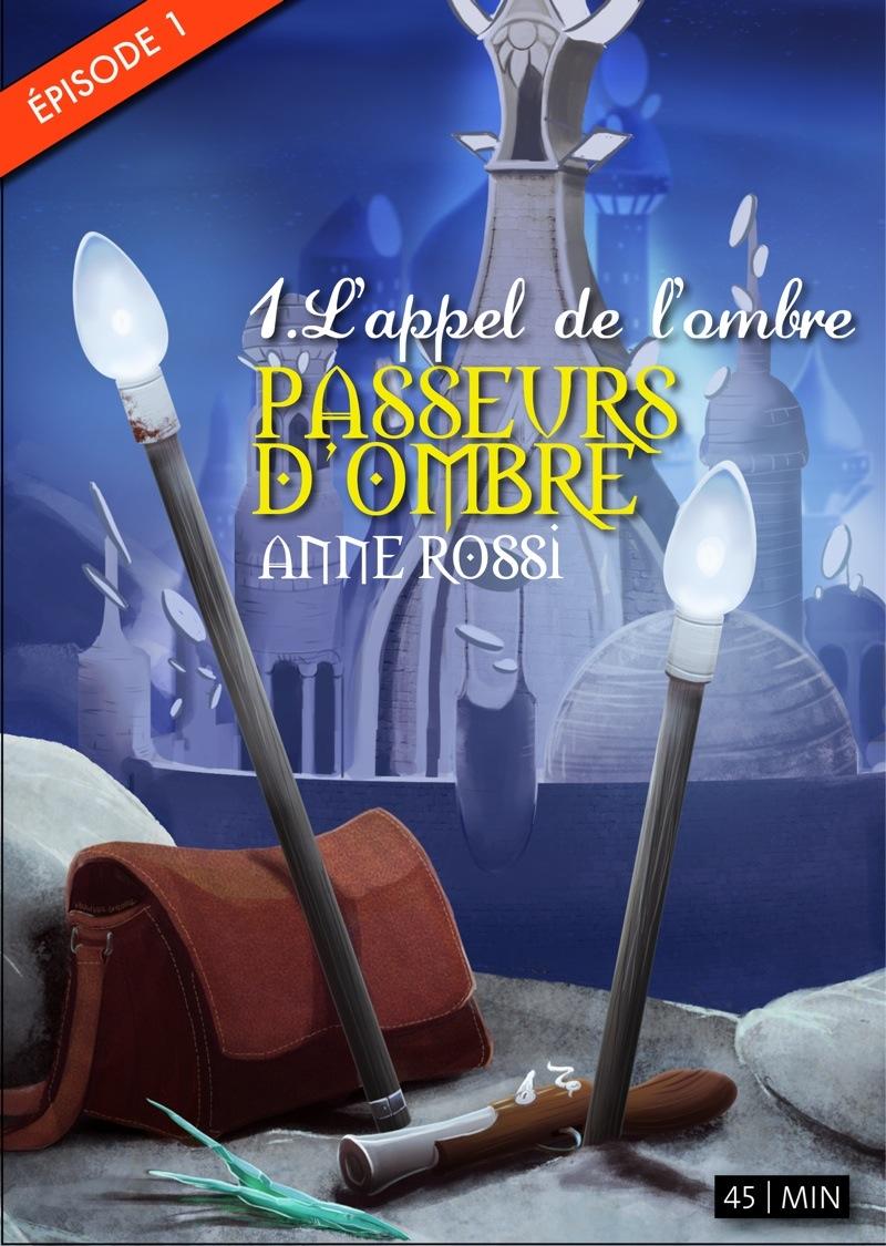 Passeurs dombre, épisode 7: Fleurs de lumière (Numerik séries) (French Edition)