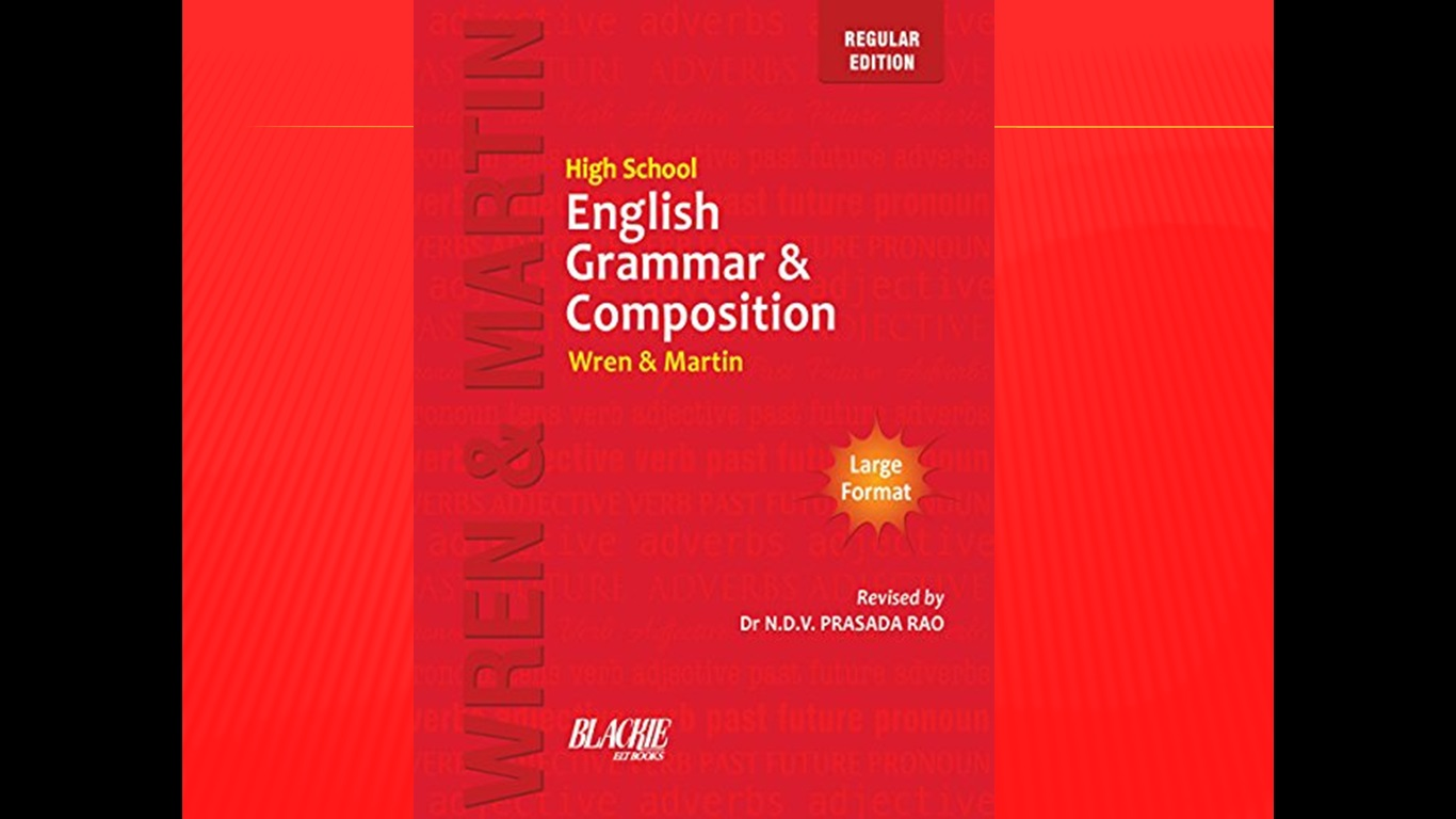 wren and martin essays The readers are also provided with insights into writing an essay, autobiographies, letters, and stories english grammar & composition -wren & martin.