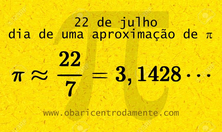 22 de julho: Dia de uma aproximação para pi