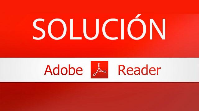 Adobe Reader se cierra inesperadamente al tratar de abrir un documento PDF