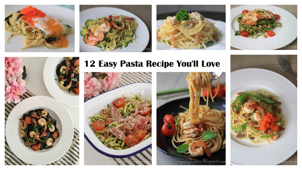Goodyfoodies 12 Easy Pasta Recipes You Ll Love