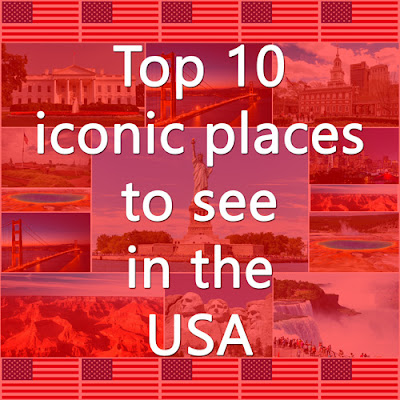 Cover Photo: Top 10 iconic places to see in the USA