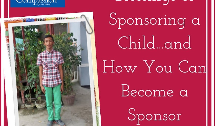 The Blessings and Benefits of Child Sponsorship ... And How You Can Sponsor a Child Today!