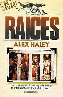 Raices – Alex Haley