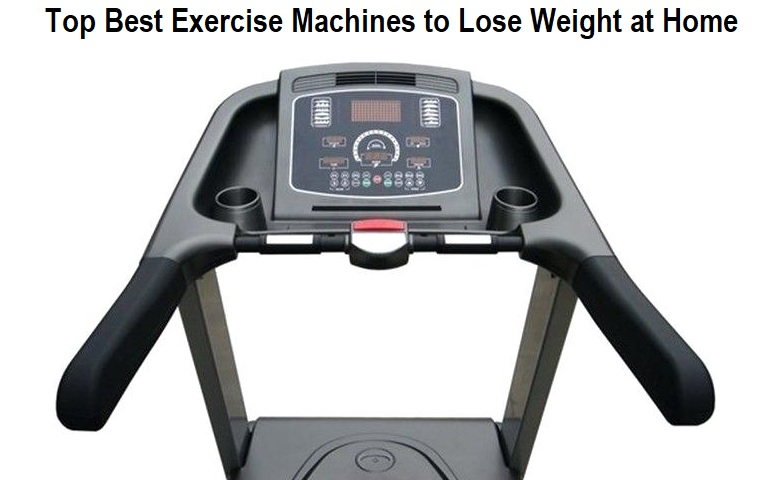 Top Best Exercise Machines to Lose Weight at Home