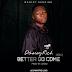 Music: Dammyrich - Better Go Come