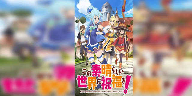 Rekomendasi Anime Game, Tentang Masuk Dunia Game Kono Subarashii Sekai ni Shukufuku wo! terbaik