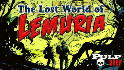 The Lost World of Lemuria - Pulp Alley Kickstarter