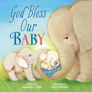 Heidi Reads... God Bless Our Baby by Hannah C. Hall, illustrated by Steve Whitlow
