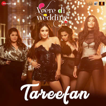 Tareefan - Veere Di Wedding (2018)