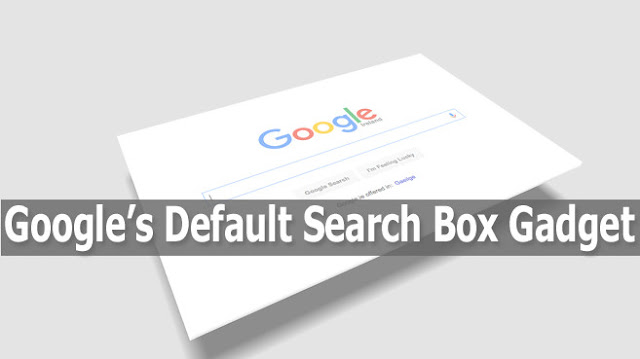 adding-default-google-search-box-gadget-in-blogger-blogs