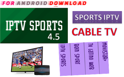Download Android Free SPORTTV4.5 IPTV Apk -Watch Free Live Cable Tv Channel-Android Update LiveTV Apk  Android APK Premium Cable Tv,Sports Channel,Movies Channel On Android