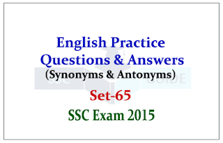 SSC CHSL -Practice English Questions (Synonyms / Antonyms)