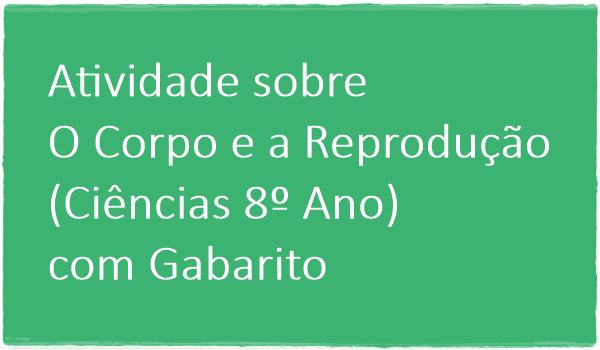 atividade-sobre-o-corpo-e-reproducao-ciencias-8-ano-com-gabarito