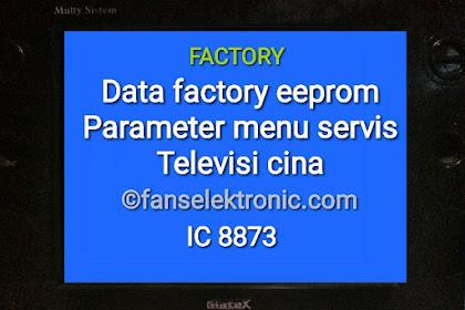 Data Factory Parameter Menu Servis TV Cina IC 8873