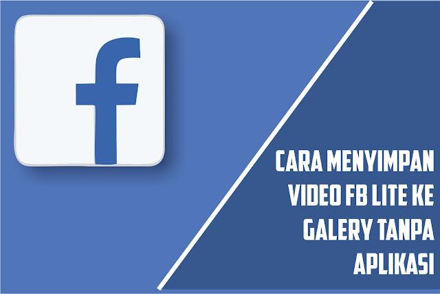 cara download video di fb lite tanpa dengan aplikasi