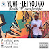 BETAMUSIQ: YUWA - LET YOU GO