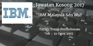 Jawatan Kosong  IBM Malaysia Sdn Bhd   08 - 21 Ogos 2017