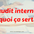 L'audit interne: A quoi ça sert ?