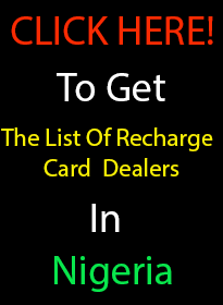 The List Of Recharge Card Dealers In Nigeria
