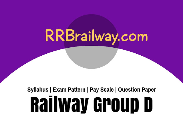 RRB Railway Group D Syllabus 2018 | Exam Paper Pattern | Question Paper | PDF download | Pay Scale