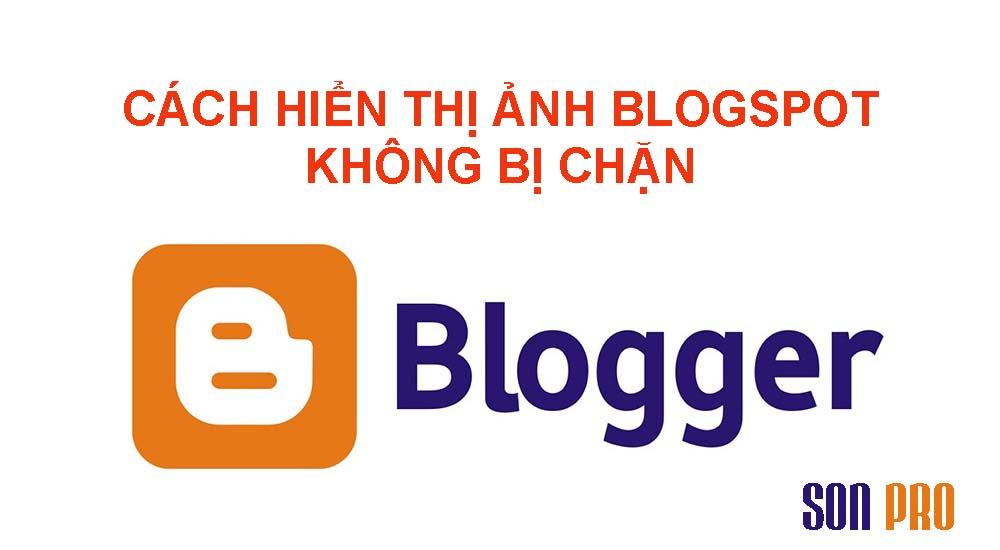 Cách để hiển thị ảnh Blogspot không bị chặn bởi nhà mạng Việt Nam