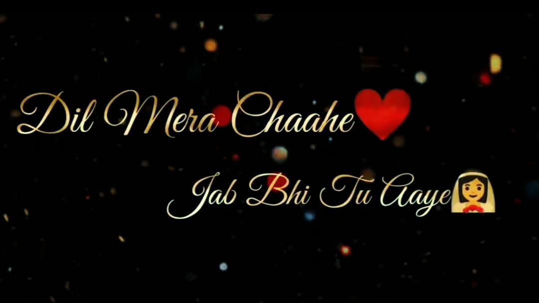 Dil Mera Chahe Jab Bhi Tu Aaye WhatsApp Status Video