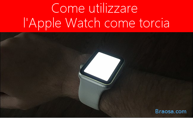 Come usare l'Apple Watch come torcia