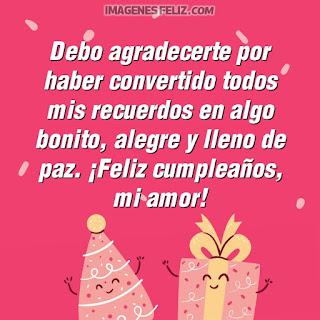 Imágenes feliz cumpleaños amor. Tarjetas con mensajes bonitos para tu pareja para enviar por Whatsapp