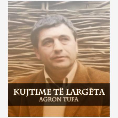 Agron Tufa - Kujtime të largëta