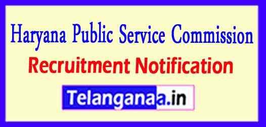 Haryana Public Service Commission (HPSC) Recruitment Notification