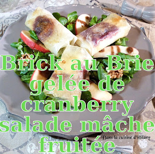 http://danslacuisinedhilary.blogspot.fr/2017/03/brick-brie-gelee-cranberries-salade-mache-fruitee.html
