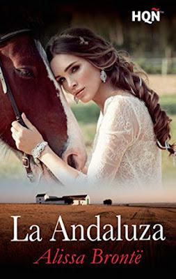 LIBRO - La Andaluza : Alissa Brontë  (Harlequin - 1 Septiembre 2016)  NOVELA ROMANTICA  Comprar en Amazon España