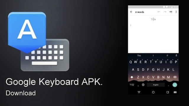 Google Keyboard v5.1 Apk with New Android N Themes and Emojis Download Now