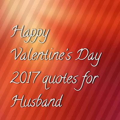 Happy Valentine's Day 2017 Quotes for Husband